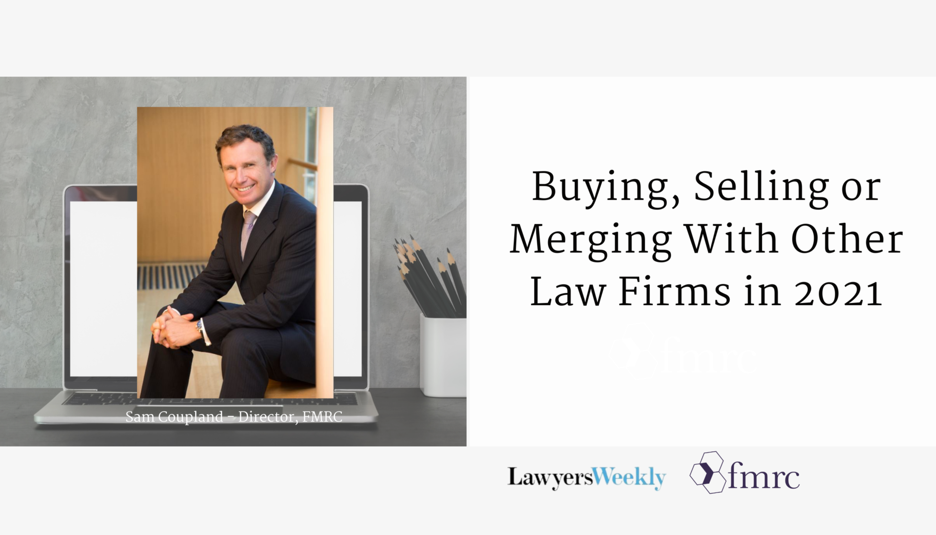 Buying, Selling or Merging With Other law Firms in 2021